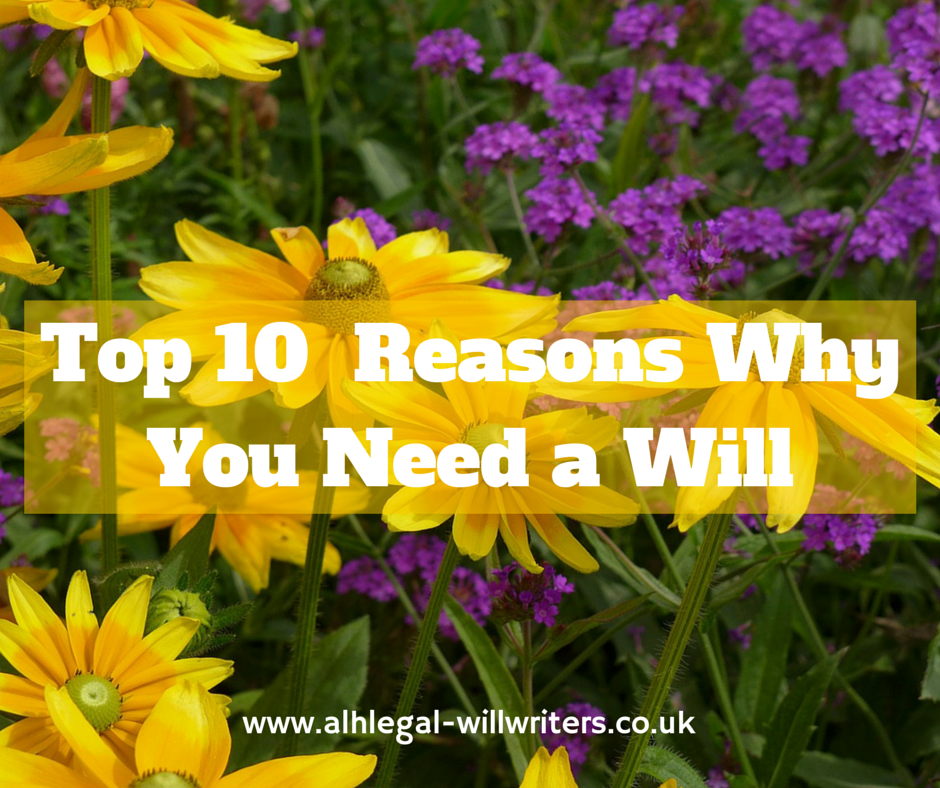 Top 10 Reasons Why You Need a Will