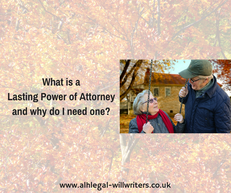 What is a Lasting Power of Attorney and why do I need one?