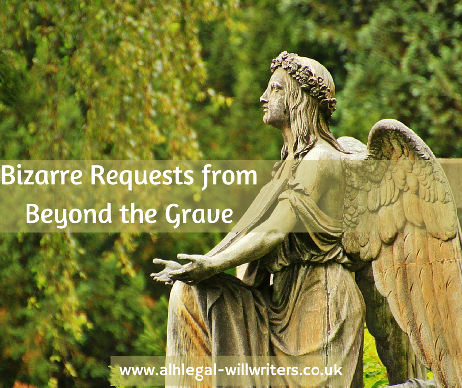 Bizarre Requests from Beyond the Grave