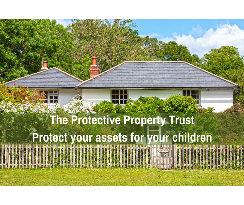 The Protective Property Trust – Protect your assets for your children