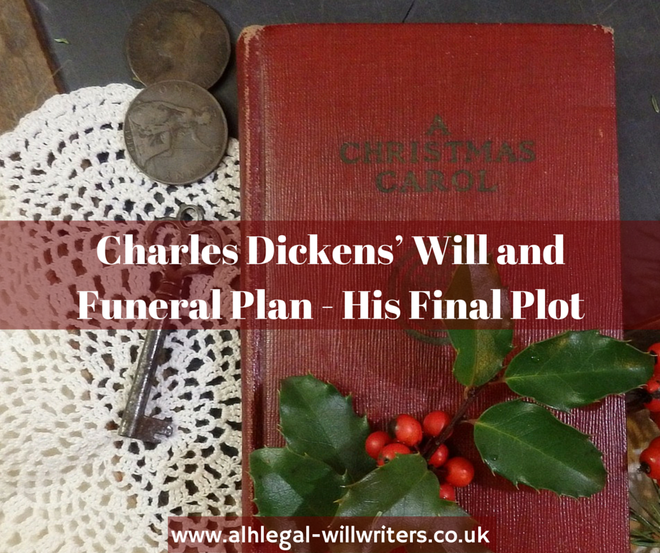 Charles Dickens' Will and Funeral Plan - His Final Plot