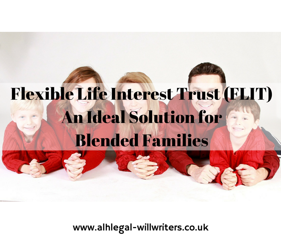 Flexible Life Interest Trust (FLIT) – An Ideal Solution for Blended Families
